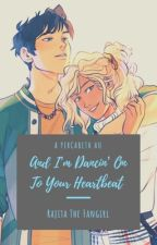 And I'm Dancin' on to Your Heartbeat by rajitax