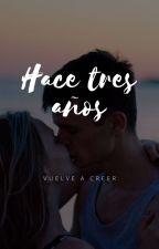 HACE TRES AÑOS by xavixa