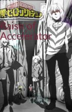 My Hero Academia: Rise of Accelerator  by thedoctorgonepale
