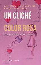 Un cliché color rosa by Jealin_Futier