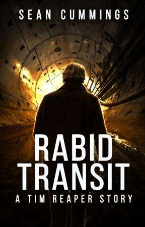 Rabid Transit: A Tim Reaper Story by saskatoonistan