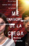 Me Enamore De La Ciega. |Terminada| cover
