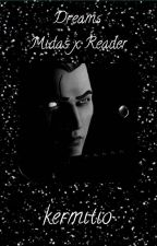 Dreams (Midas x Reader)  by kermitio