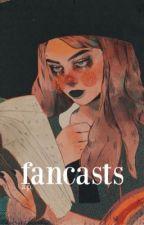 fancasts by goldsrvsh