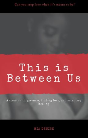 This is Between Us by MiaD92