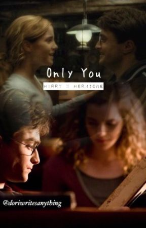 Only You: Harmione Fanfic *editing* by doriwritesanything