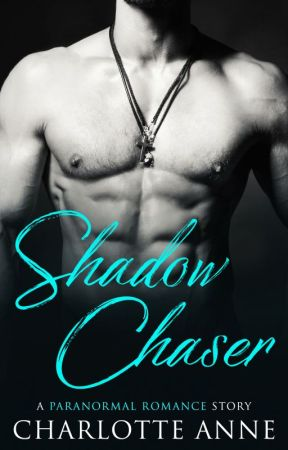 Shadow Chaser by CharlotteAnneRomance