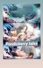 """PONDICHERRYTALES""  by rainbowsalt08"