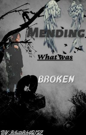 Mending what was Broken by WhiteWolf2127