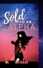 Sold to an Alpha ni Ms_Kiyan