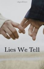 Lies We Tell by edgarallenyo