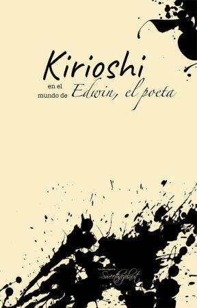 Kirioshi en el mundo de Edwin, el poeta ✨ by -Sweethazelnut-