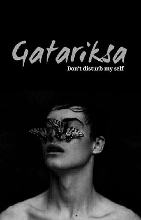 Gatariksa [COMPLETED ✔️]  by ChelseaHani2