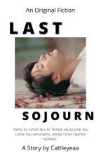 Last Sojourn [✓] by Cattleyeaa