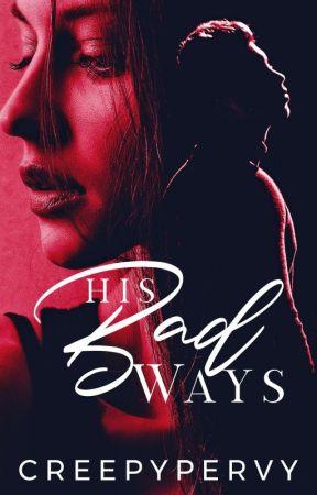 His Bad Ways by CreepyPervy