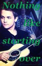 Nothing like starting over (Hunter hayes fan fiction) by HunterHayesxoxo
