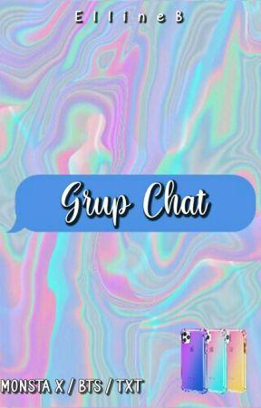 Grup Chat | MONSTA X | BTS | TXT by EllineB