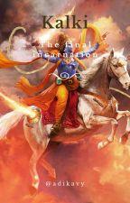 Kalki : The final incarnation by adikavy