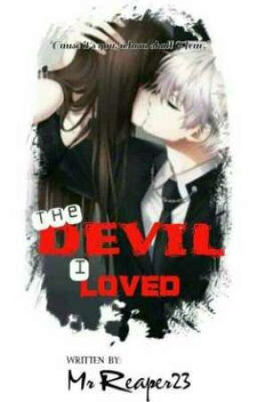 The Devil I Loved ( ON GOING ) by MrReaper23