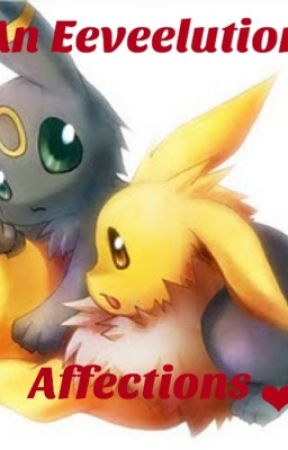 An Eeveelutions Affections (Pokemon FanFic) by Shining_Mew