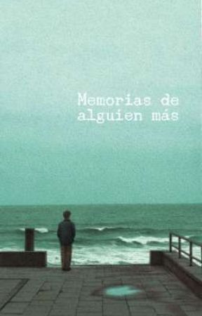 Memorias de alguien más by Aroncaftha