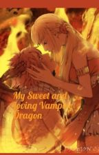 My Sweet and Loving Vampire Dragon  by NaluCutiePieLover
