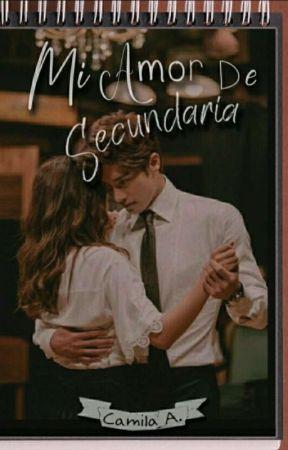 Mi Amor de Secundaria [#1] ✔ by starssunflower