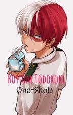 Bottom Todoroki One-Shots by MyHeroGirl
