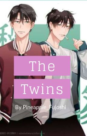 The Twins by Pineapple_Fujoshi