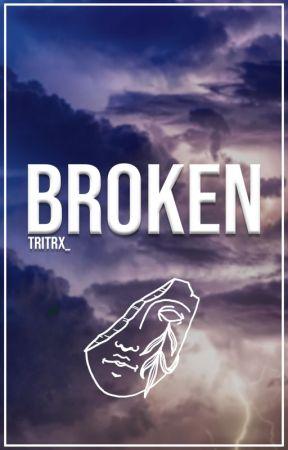BROKEN by tritrx_