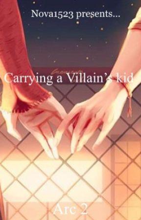 Carrying A Villain's kid (Arc II & III) by Nova1523