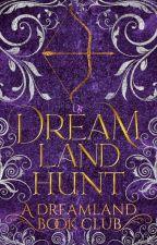 Dreamland Hunt by DreamlandCommunity