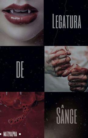 Legatura de sange  by LunaElizabethPrime