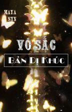 [ Longfic 12CS ] Vô sắc: Bản dị khúc bởi Aceylum