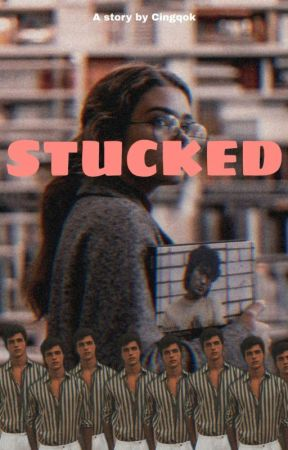 STUCKED by Cingqok