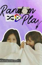 Random Play by rosieposeydiditagain