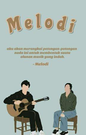 M E L O D I  (hiatus) by lonelyyystarrr