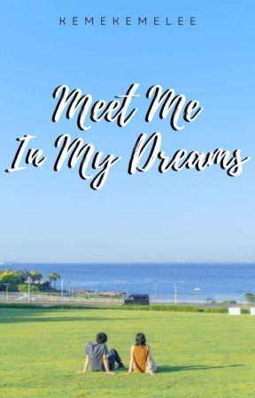 Meet Me In My Dreams by girlinthebathroom