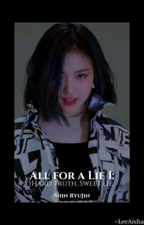 ALL FOR A LIE. SRJ  [ITZY] by lee_aishaaa