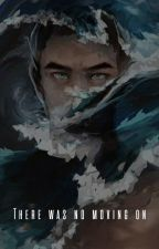 There Was No Moving On (Heroes Of Olympus Fanfiction) by DisbemyDamAccount