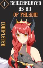 Reincarnated As An OP Paladin by CautiousTItan