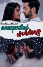 unexpected wedding (Completed) by gracefulxchandu