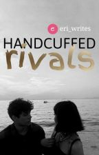 Handcuffed Rivals by eri_writes