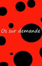 OS sur demande - Miraculous by Aletheia2112