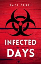 Infected Days oleh RafiFebri