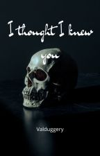 I thought I knew you Valduggery by Summer_not_Winter