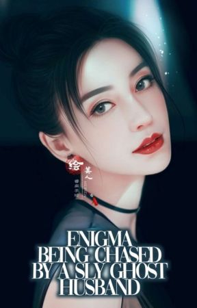 Enigma: Being Chased By A Sly Ghost Husband by ShinSungmii