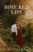 Rose red lips door BooksxbyEv