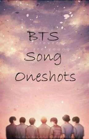 Bts oneshot songs by jungajuice