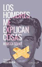 Los Hombres Me explican Cosas - Rebecca Solnit by librosfeministas